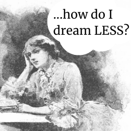 FAQ: I dream so much and I wake up exhausted. What can I do?